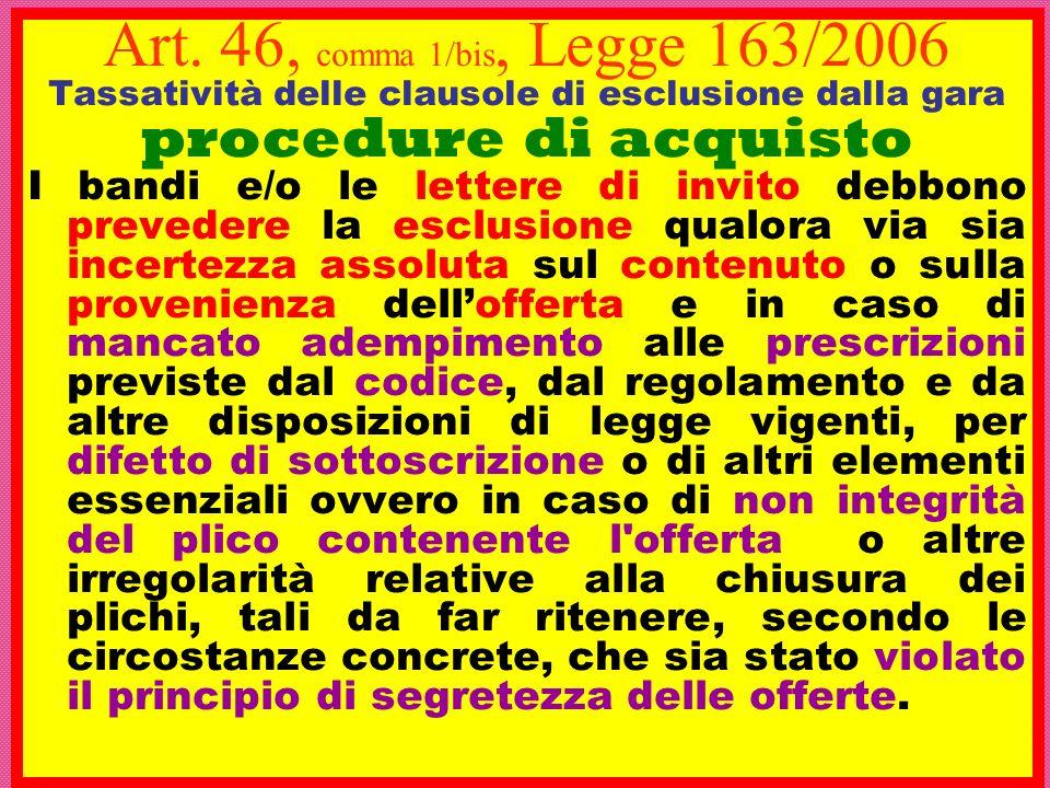 Art. 46, comma 1/bis, Legge 163/2006 Tassatività delle clausole di esclusione dalla gara procedure di acquisto I bandi e/o le lettere di invito debbon