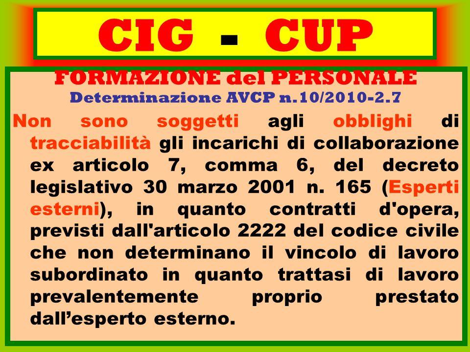 CIG - CUP FORMAZIONE del PERSONALE Determinazione AVCP n.10/2010-2.7 Non sono soggetti agli obblighi di tracciabilità gli incarichi di collaborazione