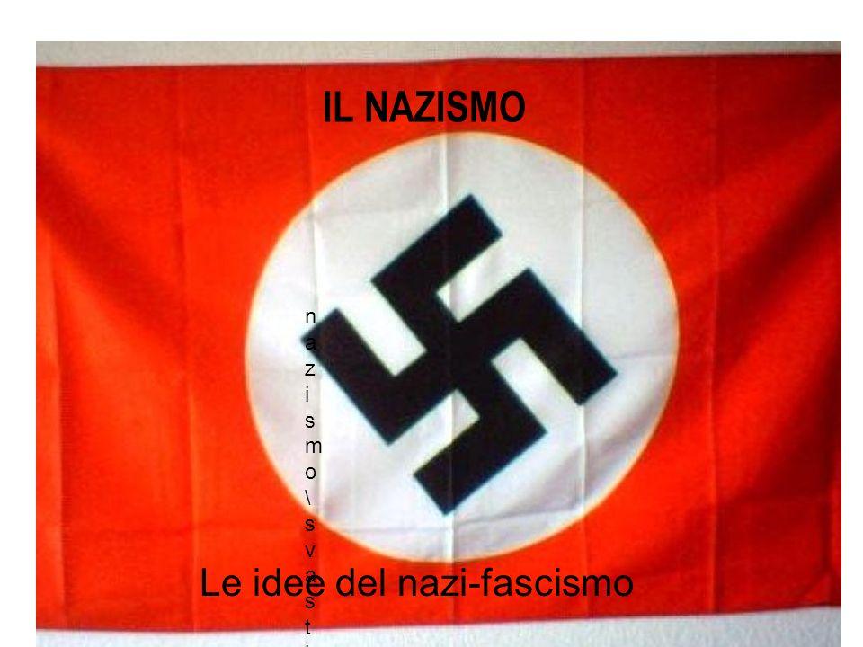 IL NAZISMO Le idee del nazi-fascismo nazismo\svastica[1].jpnazismo\svastica[1].jp