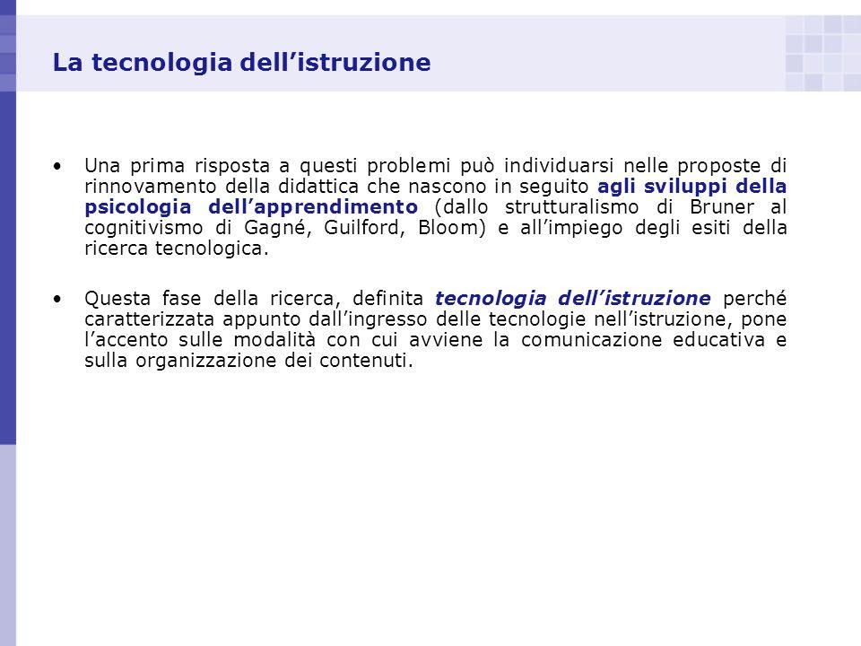 La tecnologia dellistruzione Una prima risposta a questi problemi può individuarsi nelle proposte di rinnovamento della didattica che nascono in segui