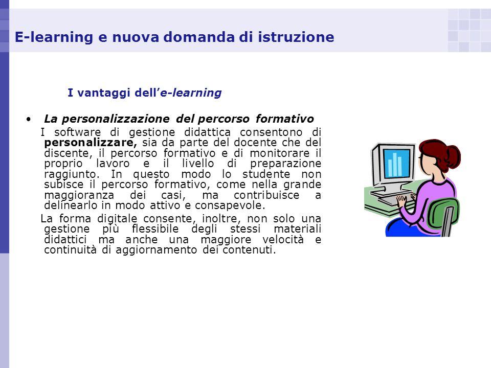 E-learning e nuova domanda di istruzione I vantaggi delle-learning La personalizzazione del percorso formativo I software di gestione didattica consen