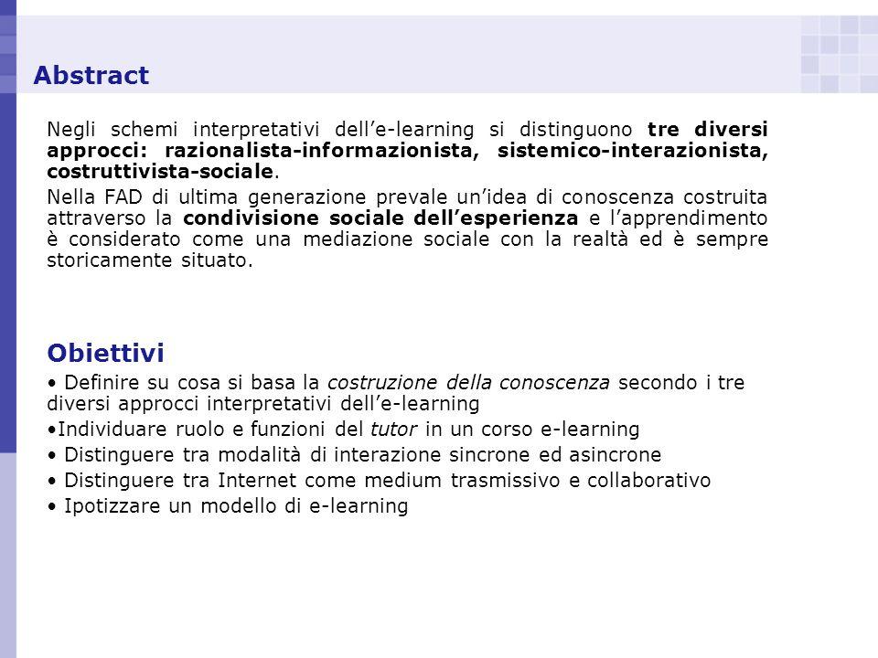 Abstract Negli schemi interpretativi delle-learning si distinguono tre diversi approcci: razionalista-informazionista, sistemico-interazionista, costr