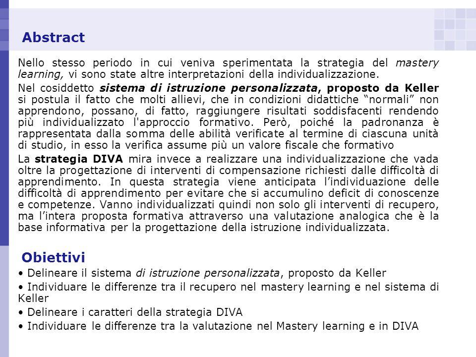 Abstract Nello stesso periodo in cui veniva sperimentata la strategia del mastery learning, vi sono state altre interpretazioni della individualizzazi
