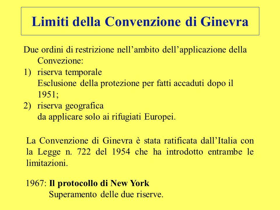 Limiti della Convenzione di Ginevra Due ordini di restrizione nellambito dellapplicazione della Convezione: 1)riserva temporale Esclusione della prote