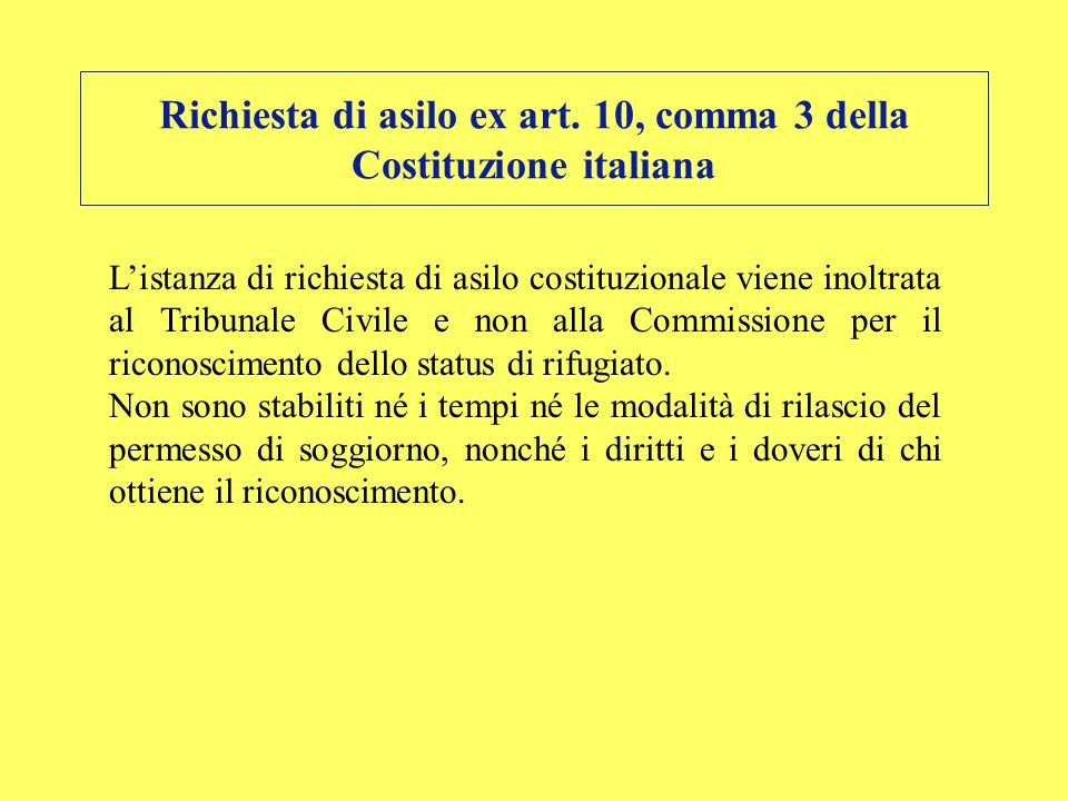 Richiesta di asilo ex art. 10, comma 3 della Costituzione italiana Listanza di richiesta di asilo costituzionale viene inoltrata al Tribunale Civile e