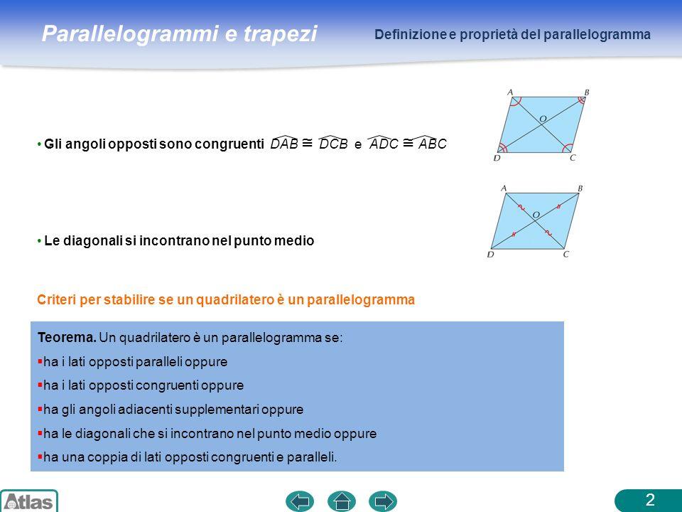 Parallelogrammi e trapezi Parallelogrammi particolari 3 Si chiama rettangolo un quadrilatero che ha tutti gli angoli congruenti.