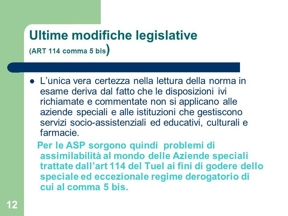 12 Ultime modifiche legislative (ART 114 comma 5 bis ) Lunica vera certezza nella lettura della norma in esame deriva dal fatto che le disposizioni iv