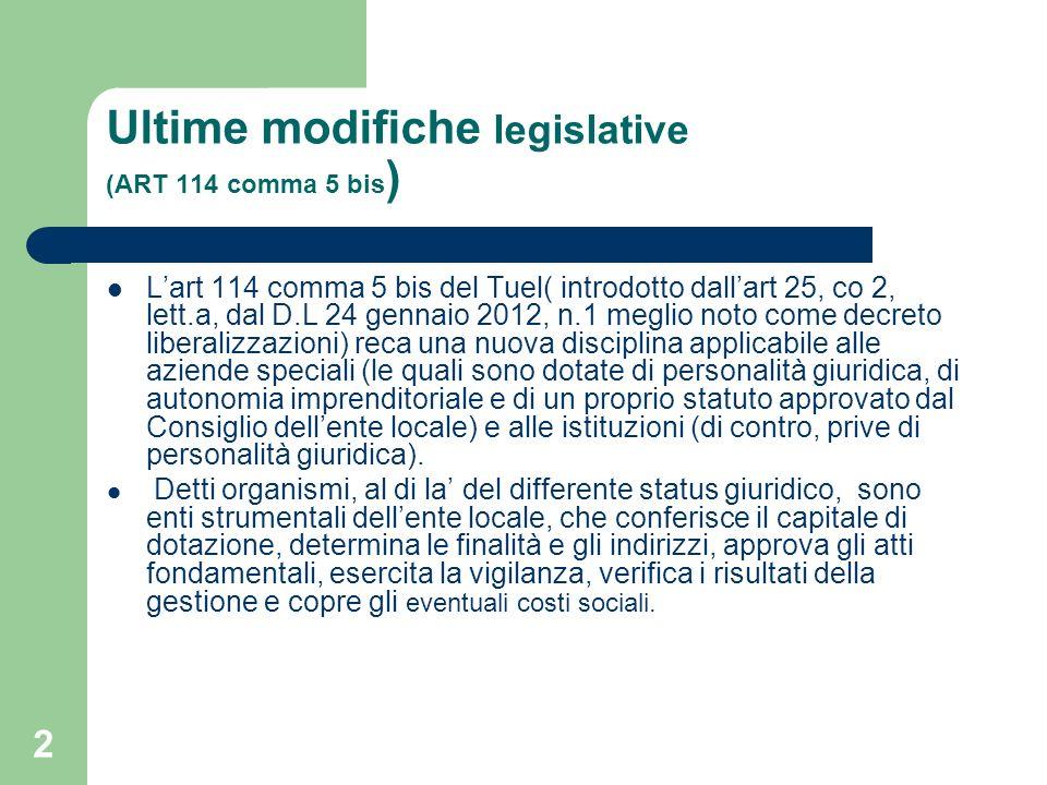 2 Ultime modifiche legislative (ART 114 comma 5 bis ) Lart 114 comma 5 bis del Tuel( introdotto dallart 25, co 2, lett.a, dal D.L 24 gennaio 2012, n.1