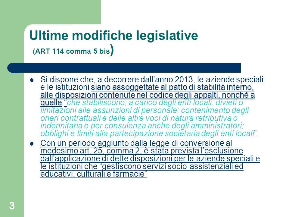 3 Ultime modifiche legislative (ART 114 comma 5 bis ) siano assoggettate al patto di stabilità interno, alle disposizioni contenute nel codice degli a