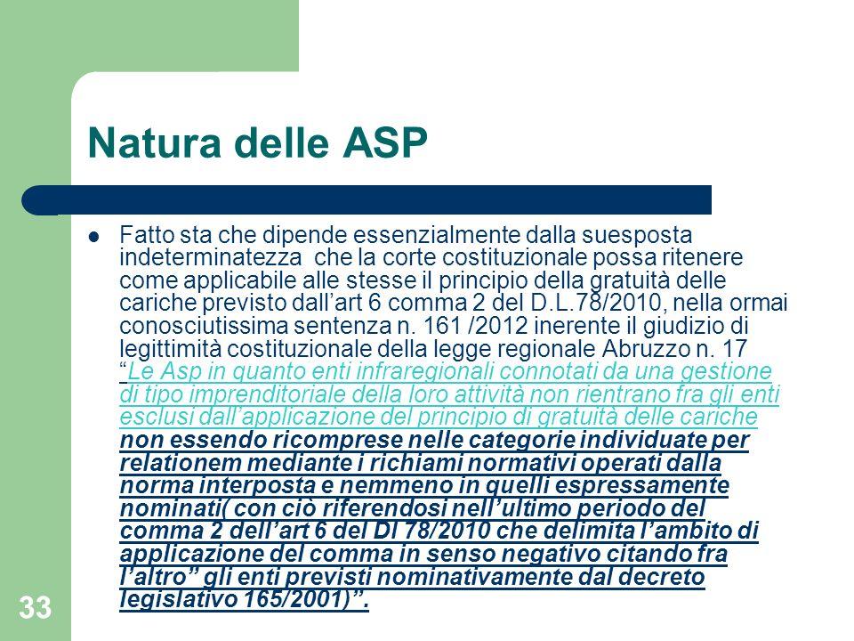 33 Natura delle ASP Fatto sta che dipende essenzialmente dalla suesposta indeterminatezza che la corte costituzionale possa ritenere come applicabile