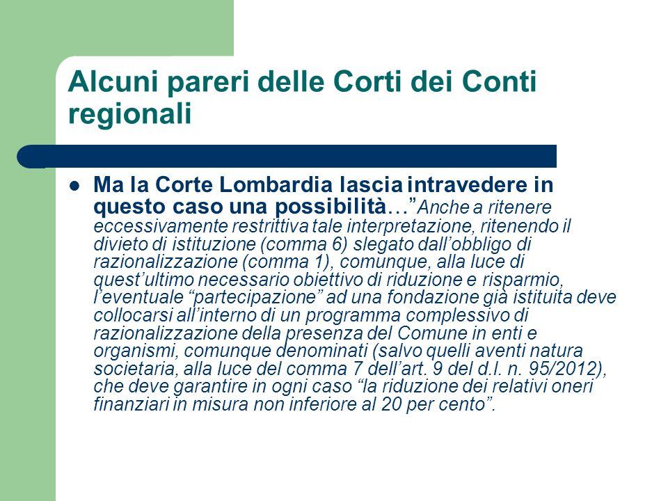 Alcuni pareri delle Corti dei Conti regionali Ma la Corte Lombardia lascia intravedere in questo caso una possibilità… Anche a ritenere eccessivamente