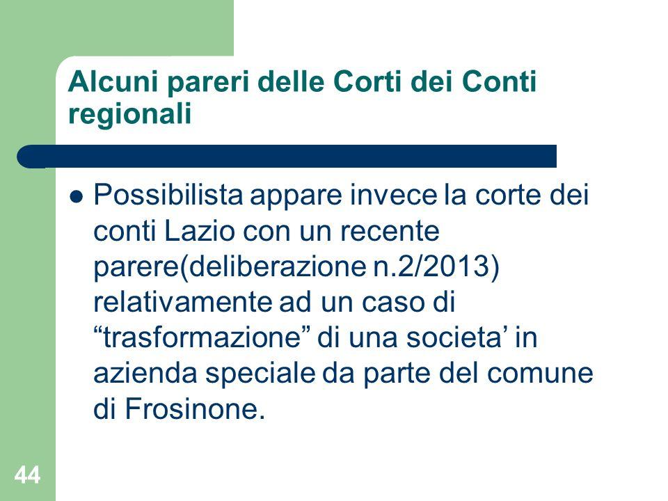 44 Alcuni pareri delle Corti dei Conti regionali Possibilista appare invece la corte dei conti Lazio con un recente parere(deliberazione n.2/2013) rel