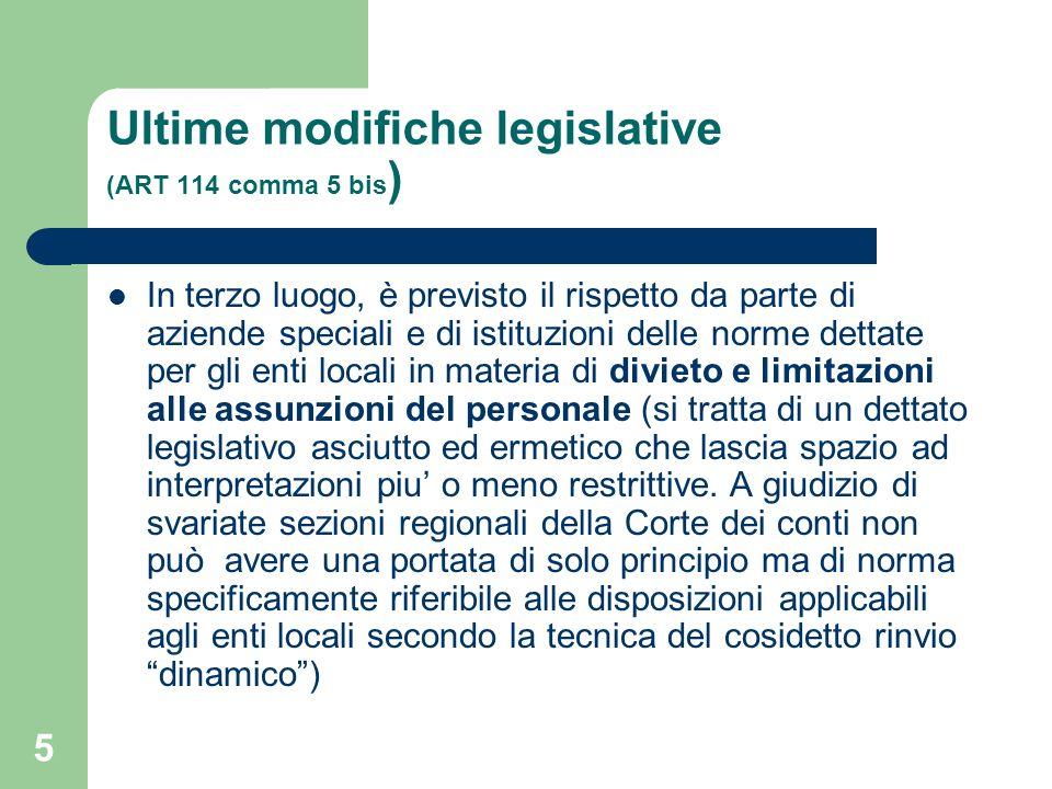 5 Ultime modifiche legislative (ART 114 comma 5 bis ) In terzo luogo, è previsto il rispetto da parte di aziende speciali e di istituzioni delle norme
