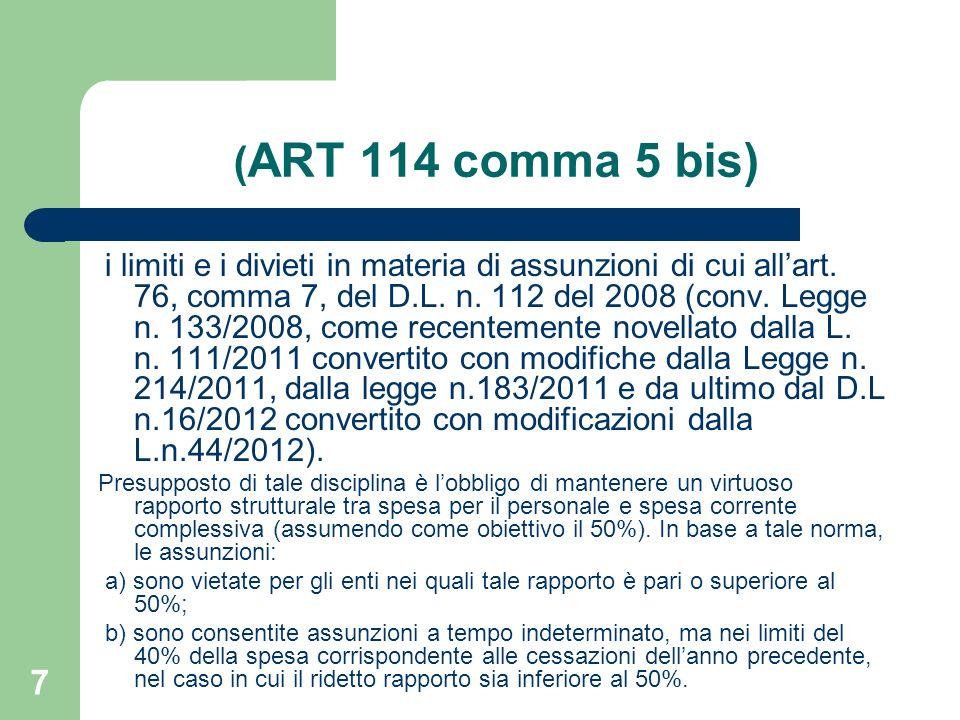 7 ( ART 114 comma 5 bis) i limiti e i divieti in materia di assunzioni di cui allart. 76, comma 7, del D.L. n. 112 del 2008 (conv. Legge n. 133/2008,