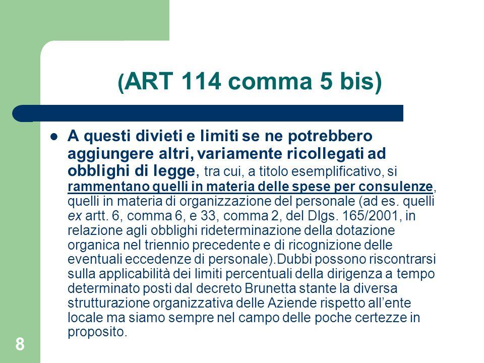 8 ( ART 114 comma 5 bis) A questi divieti e limiti se ne potrebbero aggiungere altri, variamente ricollegati ad obblighi di legge, tra cui, a titolo e