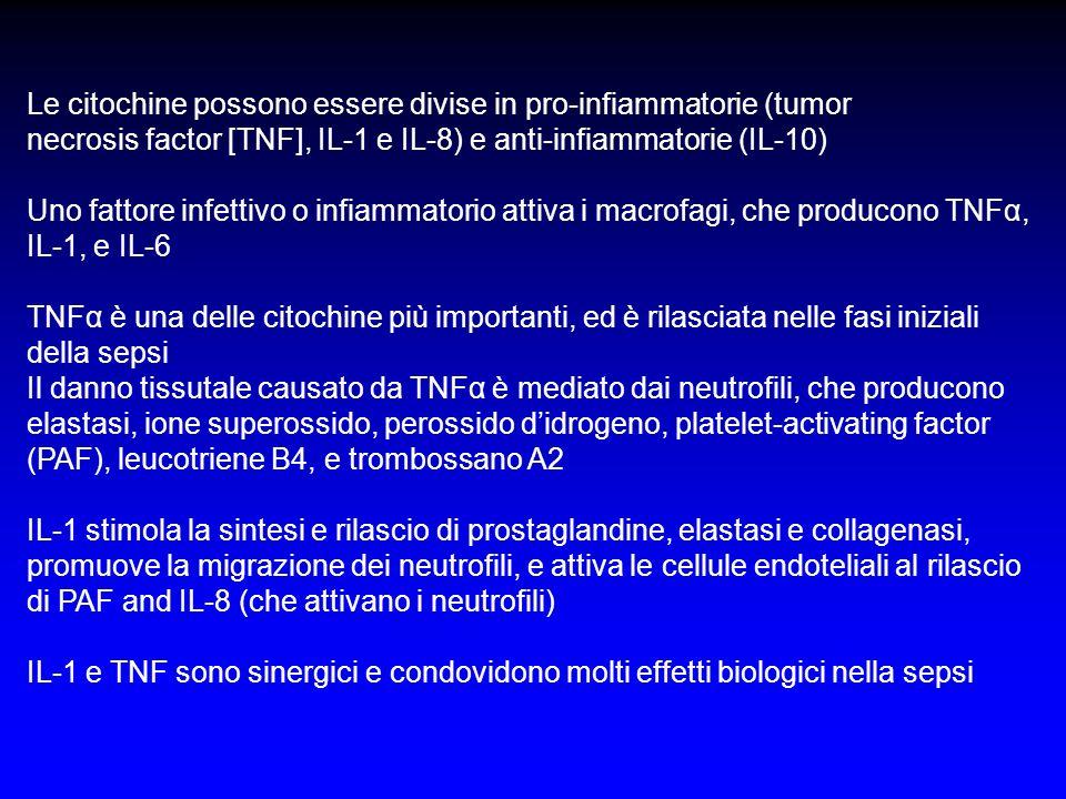 Le citochine possono essere divise in pro-infiammatorie (tumor necrosis factor [TNF], IL-1 e IL-8) e anti-infiammatorie (IL-10) Uno fattore infettivo
