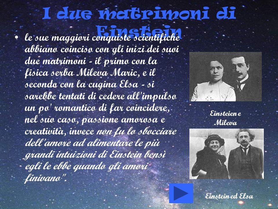 I due matrimoni di Einstein le sue maggiori conquiste scientifiche abbiano coinciso con gli inizi dei suoi due matrimoni - il primo con la fisica serb