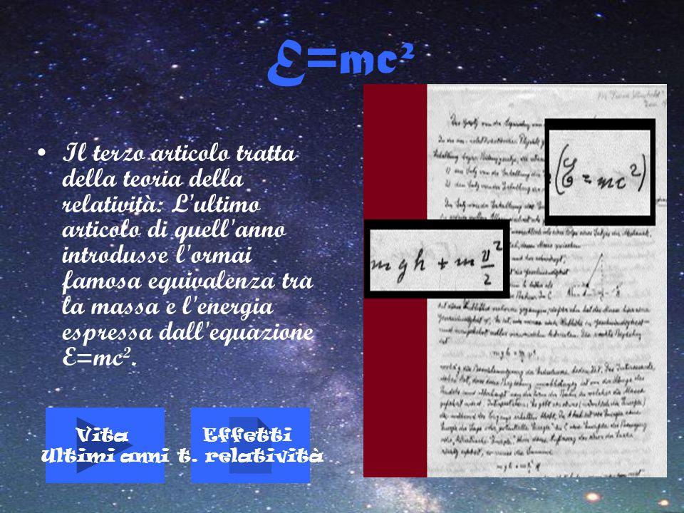 E=mc² Il terzo articolo tratta della teoria della relatività: L'ultimo articolo di quell'anno introdusse l'ormai famosa equivalenza tra la massa e l'e