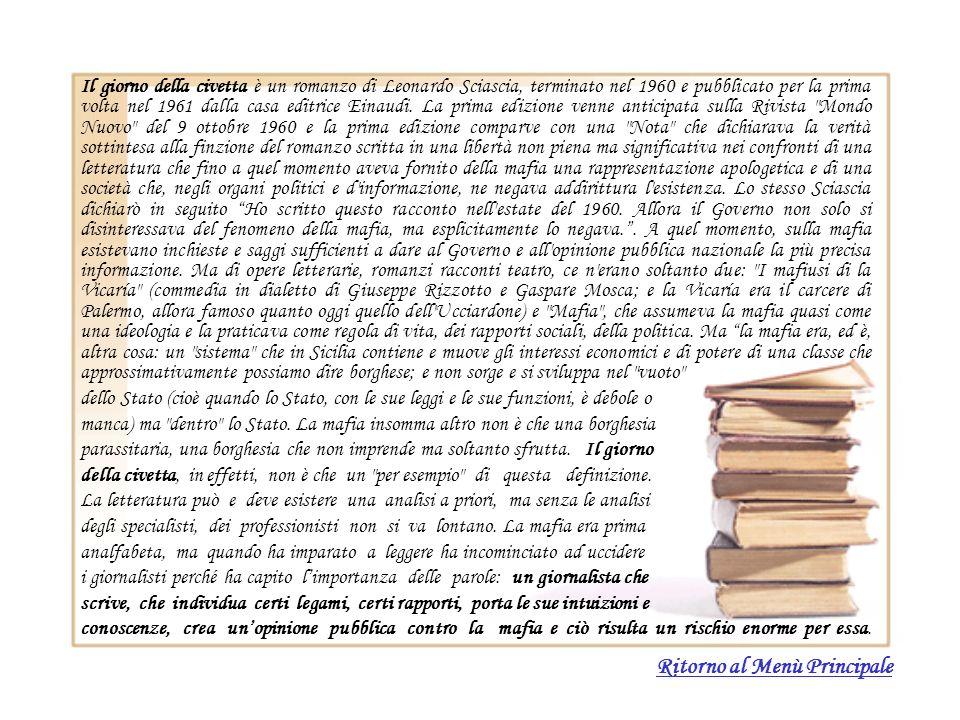 Il giorno della civetta è un romanzo di Leonardo Sciascia, terminato nel 1960 e pubblicato per la prima volta nel 1961 dalla casa editrice Einaudi. La