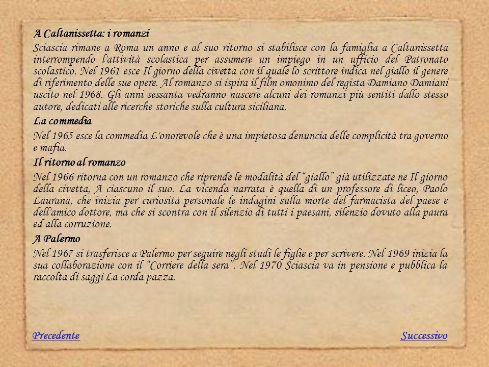 A Caltanissetta: i romanzi Sciascia rimane a Roma un anno e al suo ritorno si stabilisce con la famiglia a Caltanissetta interrompendo l'attività scol