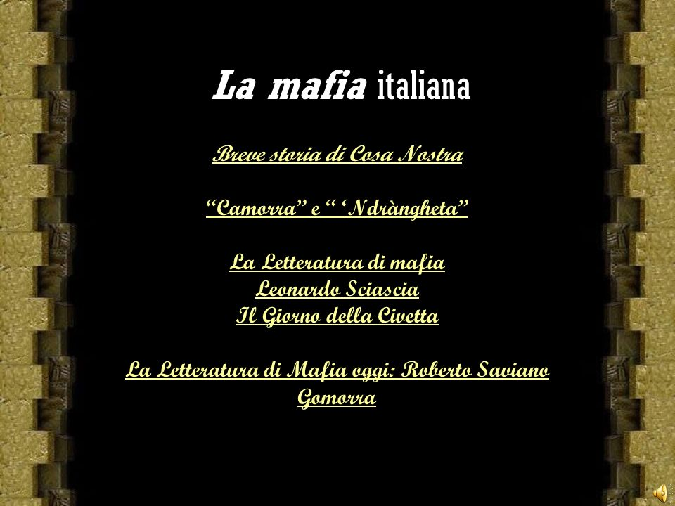 La mafia italiana Breve storia di Cosa Nostra Camorra e Ndràngheta La Letteratura di mafia Leonardo Sciascia Il Giorno della Civetta La Letteratura di