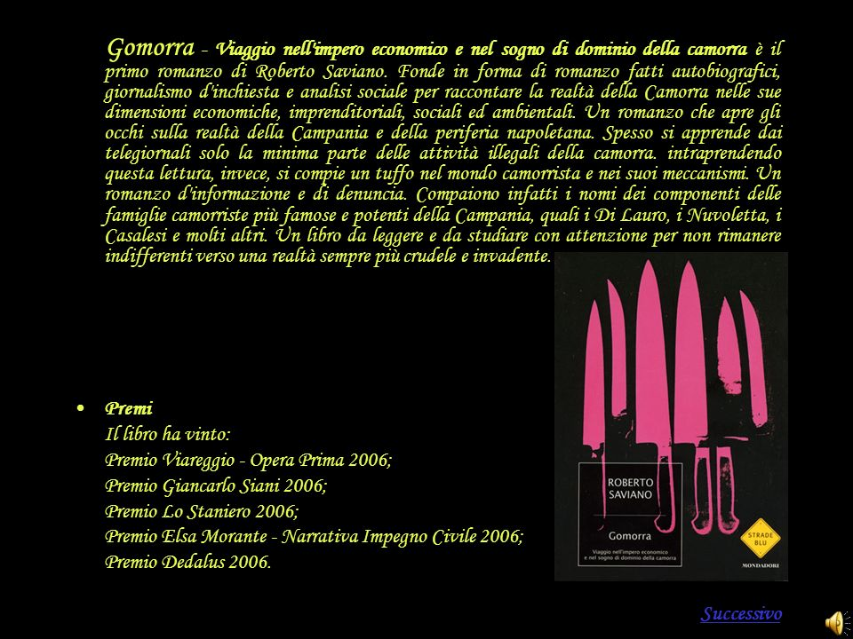 Gomorra - Viaggio nell'impero economico e nel sogno di dominio della camorra è il primo romanzo di Roberto Saviano. Fonde in forma di romanzo fatti au