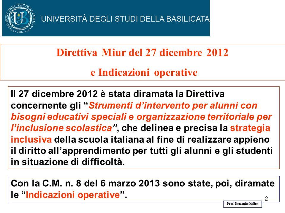 22 Il 27 dicembre 2012 è stata diramata la Direttiva concernente gli Strumenti dintervento per alunni con bisogni educativi speciali e organizzazione