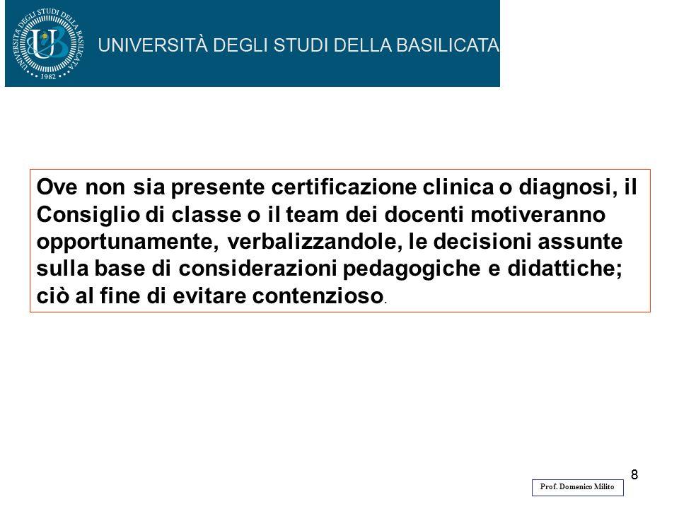 88 Ove non sia presente certificazione clinica o diagnosi, il Consiglio di classe o il team dei docenti motiveranno opportunamente, verbalizzandole, l