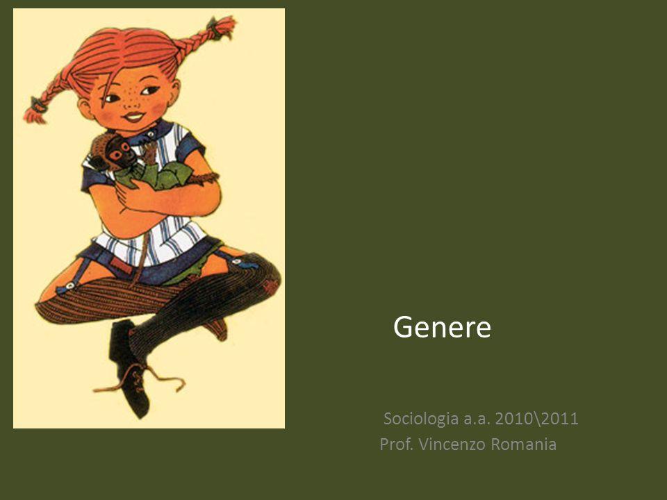 Sociologia a.a. 2010\2011 Prof. Vincenzo Romania Genere