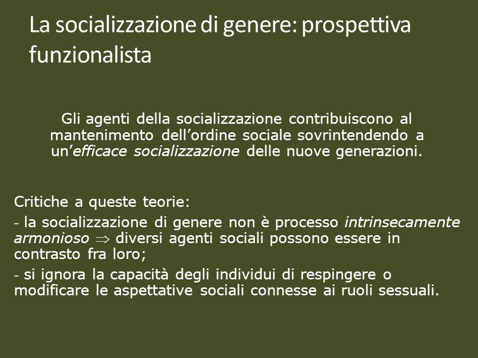 Gli agenti della socializzazione contribuiscono al mantenimento dellordine sociale sovrintendendo a unefficace socializzazione delle nuove generazioni
