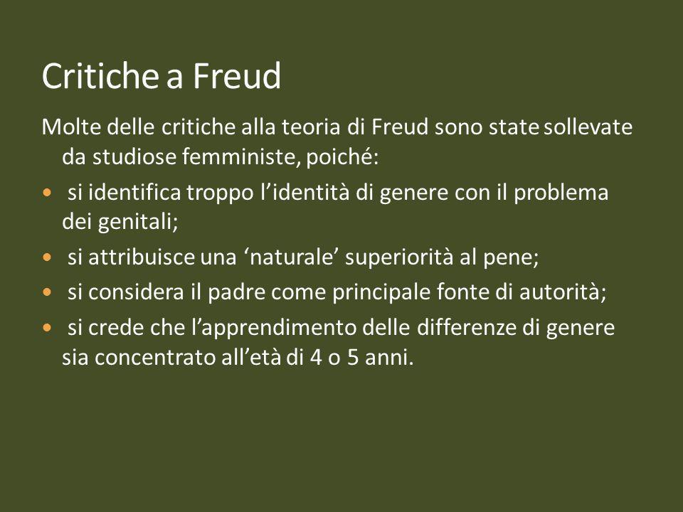 Molte delle critiche alla teoria di Freud sono state sollevate da studiose femministe, poiché: si identifica troppo lidentità di genere con il problem