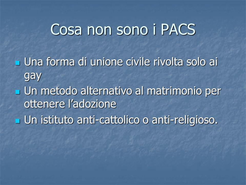 Cosa non sono i PACS Una forma di unione civile rivolta solo ai gay Una forma di unione civile rivolta solo ai gay Un metodo alternativo al matrimonio