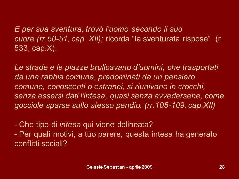 Celeste Sebastiani - aprile 200928 E per sua sventura, trovò luomo secondo il suo cuore.(rr.50-51, cap. XII); ricorda la sventurata rispose (r. 533, c