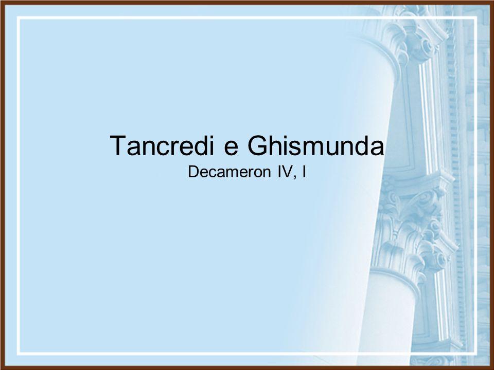 Tancredi e Ghismunda Decameron IV, I