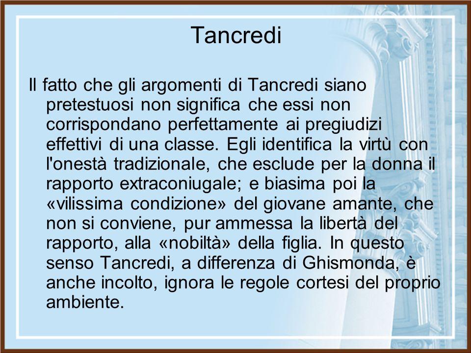 Tancredi Il fatto che gli argomenti di Tancredi siano pretestuosi non significa che essi non corrispondano perfettamente ai pregiudizi effettivi di un
