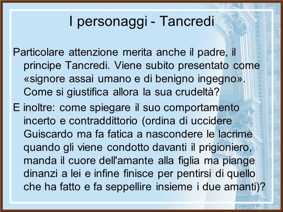 I personaggi - Tancredi Particolare attenzione merita anche il padre, il principe Tancredi. Viene subito presentato come «signore assai umano e di ben