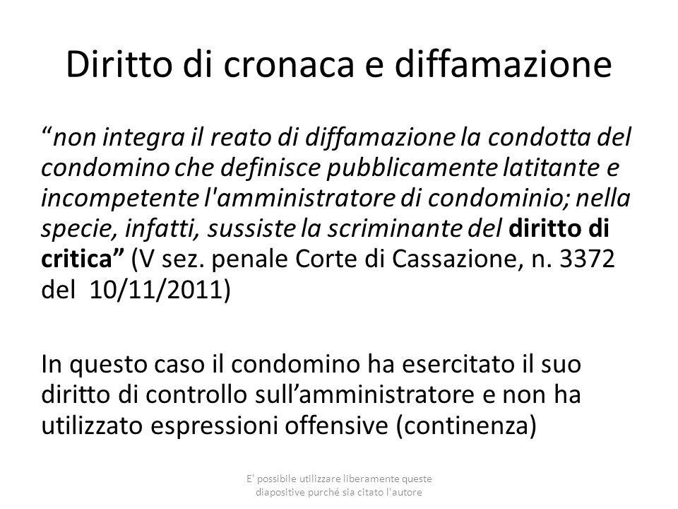 Diritto di cronaca e diffamazione non integra il reato di diffamazione la condotta del condomino che definisce pubblicamente latitante e incompetente