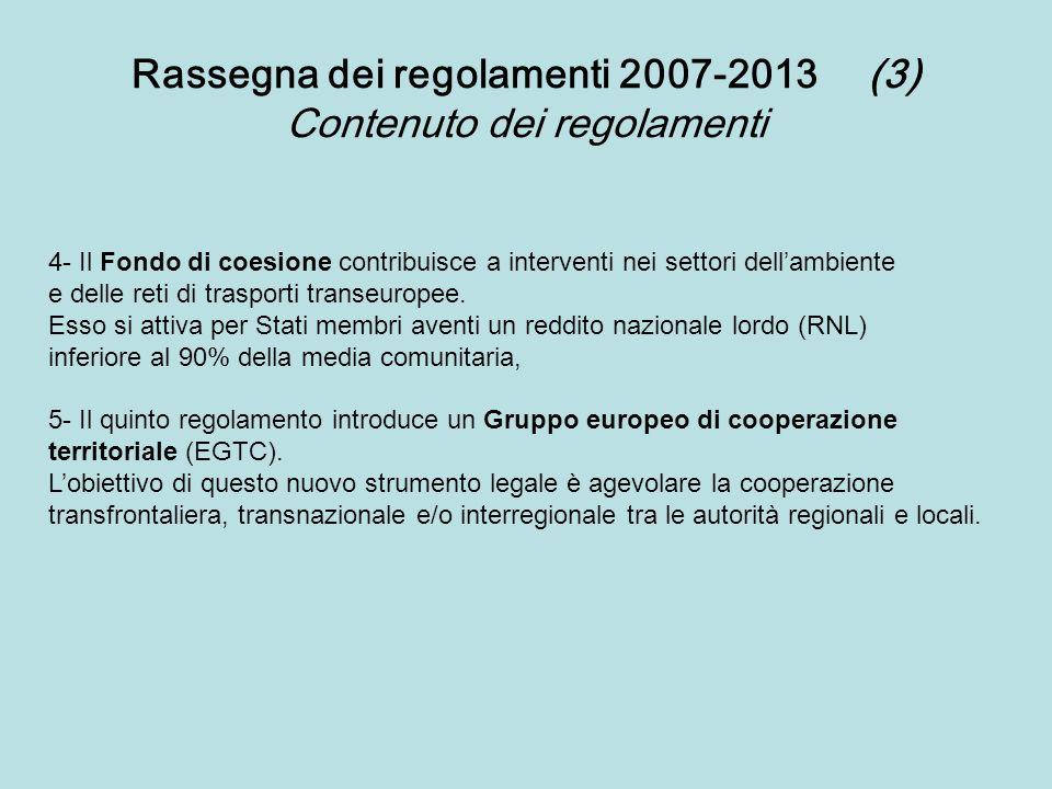 4- Il Fondo di coesione contribuisce a interventi nei settori dellambiente e delle reti di trasporti transeuropee. Esso si attiva per Stati membri ave