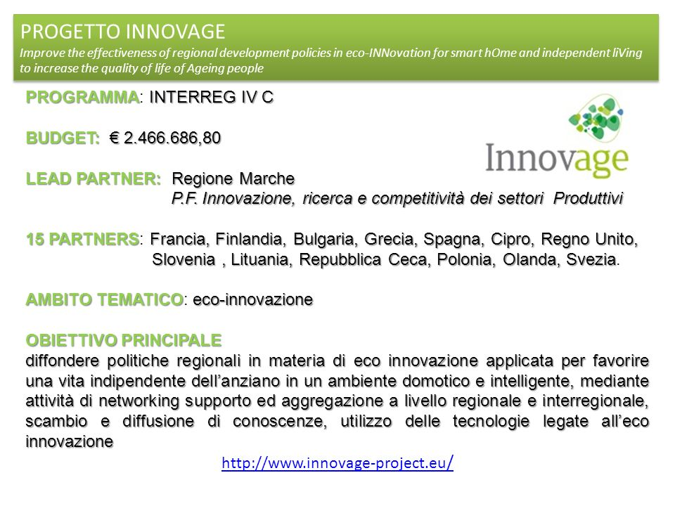 PROGETTO INNOVAGE Improve the effectiveness of regional development policies in eco-INNovation for smart hOme and independent liVing to increase the q