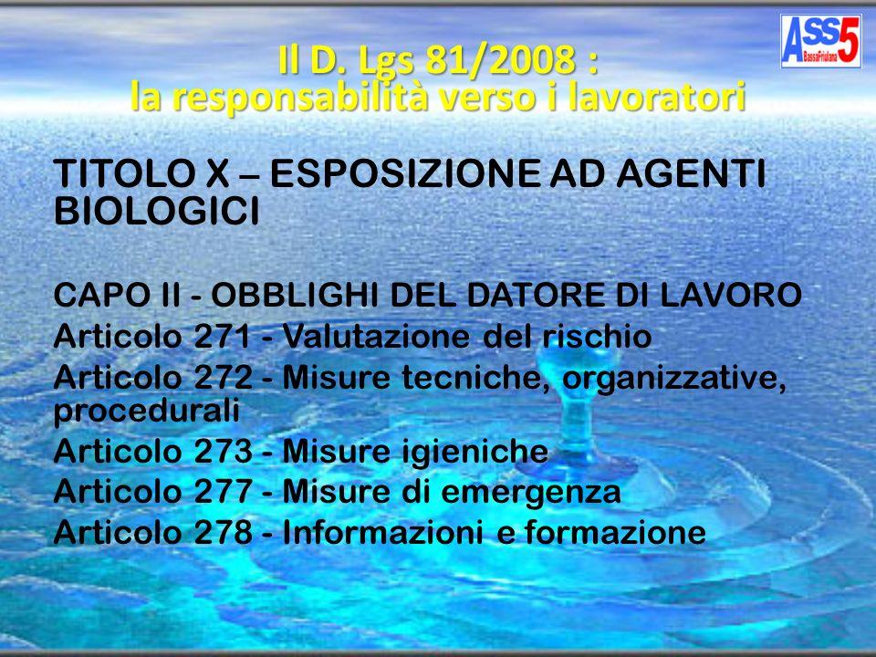 TITOLO X – ESPOSIZIONE AD AGENTI BIOLOGICI CAPO II - OBBLIGHI DEL DATORE DI LAVORO Articolo 271 - Valutazione del rischio Articolo 272 - Misure tecnic