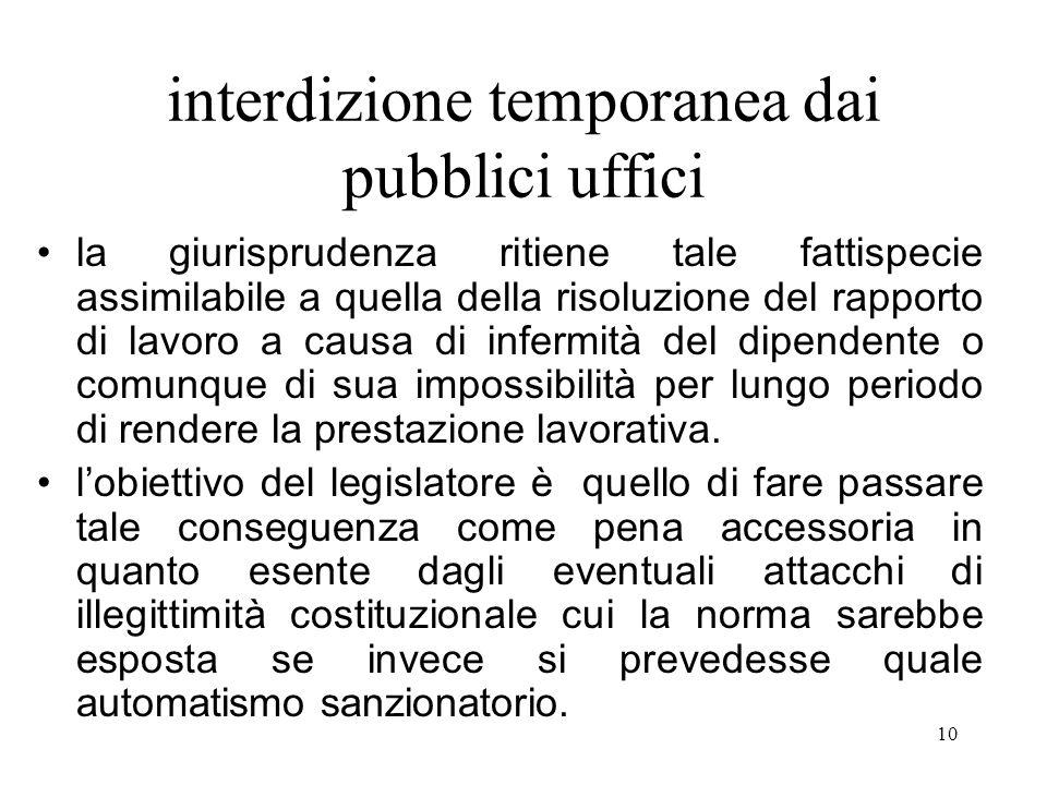 10 interdizione temporanea dai pubblici uffici la giurisprudenza ritiene tale fattispecie assimilabile a quella della risoluzione del rapporto di lavo