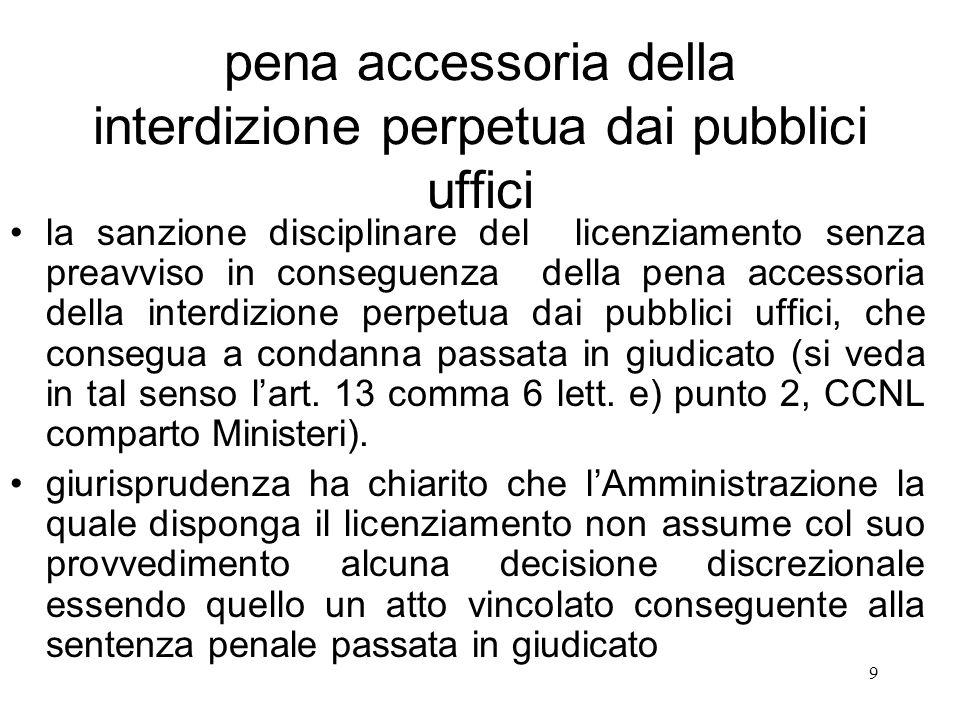 9 pena accessoria della interdizione perpetua dai pubblici uffici la sanzione disciplinare del licenziamento senza preavviso in conseguenza della pena