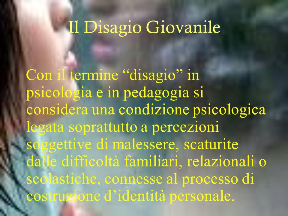 Il Disagio Giovanile Con il termine disagio in psicologia e in pedagogia si considera una condizione psicologica legata soprattutto a percezioni sogge