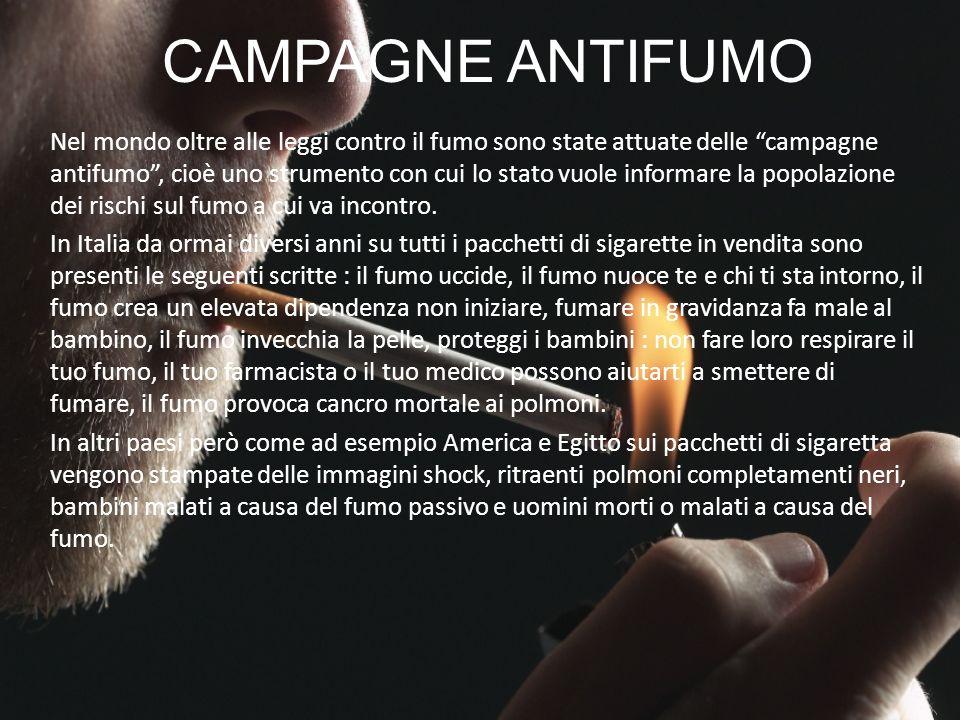 CAMPAGNE ANTIFUMO Nel mondo oltre alle leggi contro il fumo sono state attuate delle campagne antifumo, cioè uno strumento con cui lo stato vuole info
