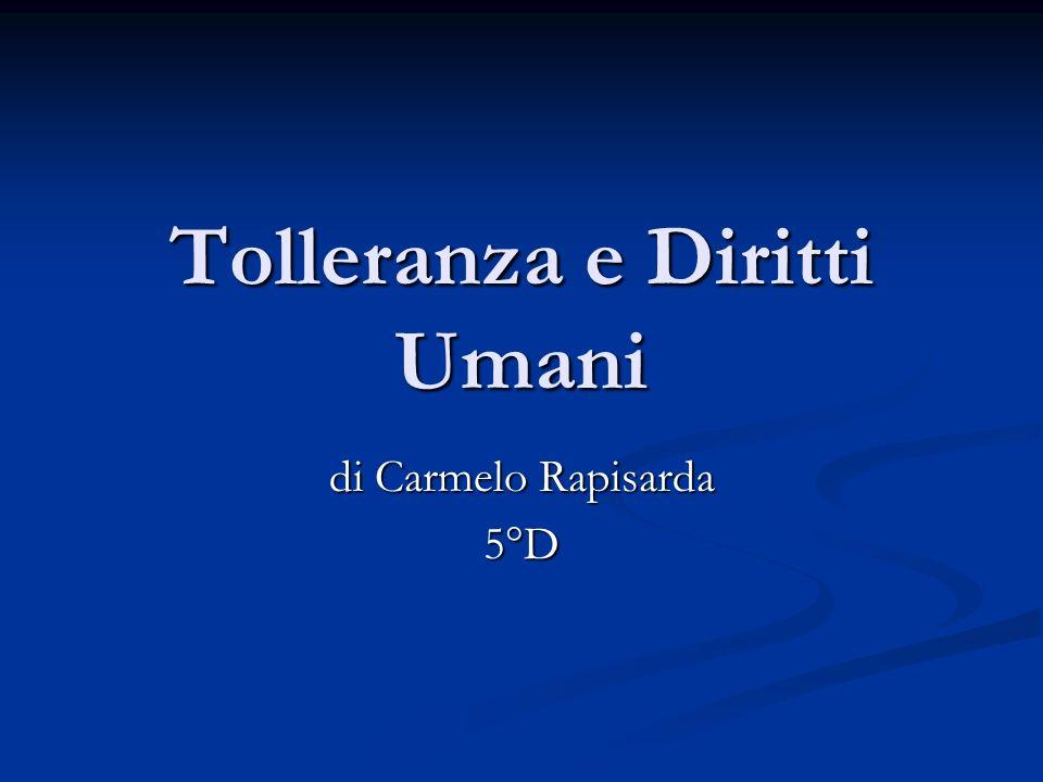 Tolleranza e Diritti Umani di Carmelo Rapisarda 5°D