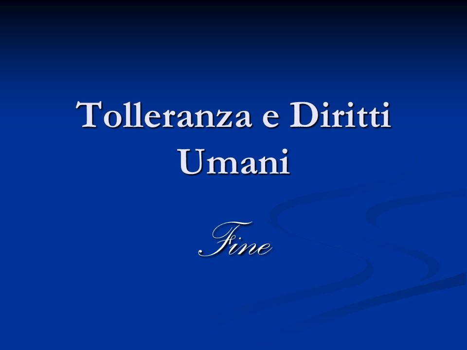 Tolleranza e Diritti Umani Fine