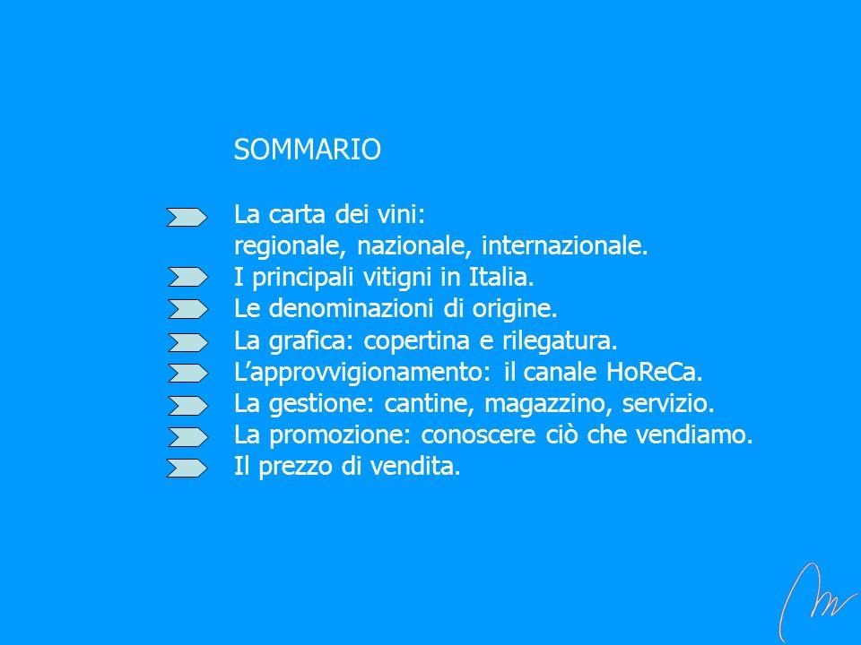 SOMMARIO La carta dei vini: regionale, nazionale, internazionale. I principali vitigni in Italia. Le denominazioni di origine. La grafica: copertina e