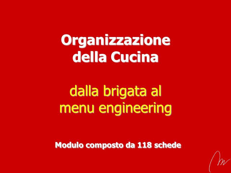 Organizzazione della Cucina dalla brigata al menu engineering Modulo composto da 118 schede