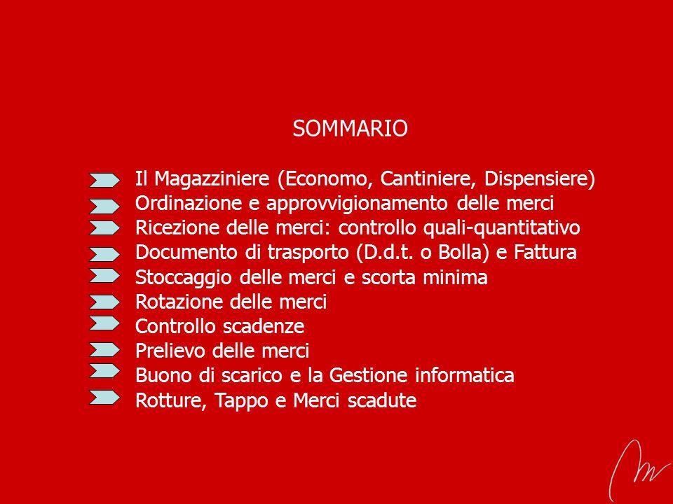 SOMMARIO Il Magazziniere (Economo, Cantiniere, Dispensiere) Ordinazione e approvvigionamento delle merci Ricezione delle merci: controllo quali-quanti
