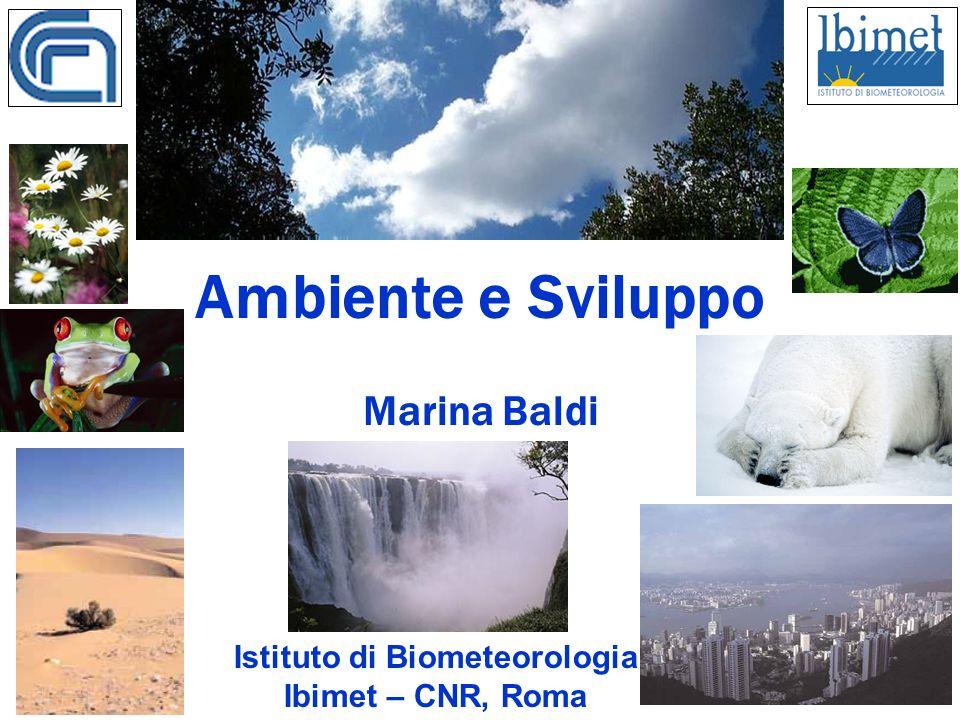 Ambiente e Sviluppo Marina Baldi Istituto di Biometeorologia Ibimet – CNR, Roma